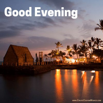 Customized Good Evening Greetings Create Custom Wishes
