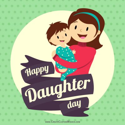 Customized Daughter Day Wishes card