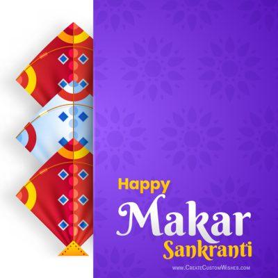 Create Custom Makar Sankranti Wishes Cards