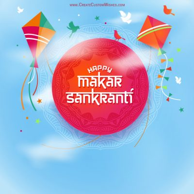 Make Custom Makar Sankranti Greetings Cards
