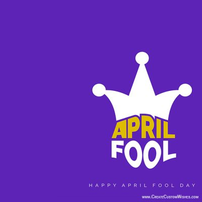 Freely Create Your Own April Fool's Day cards