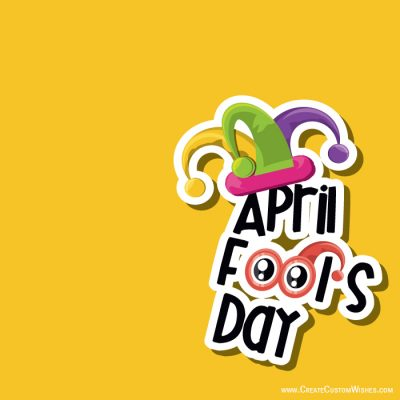 Quickly Create Your Own April Fool's Day Cards