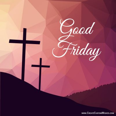 Build Your Own Good Friday Wishes Cards Online