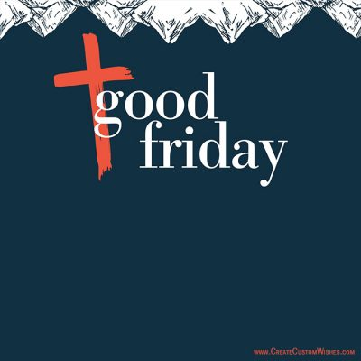 Free Customize Good Friday Greetings Cards