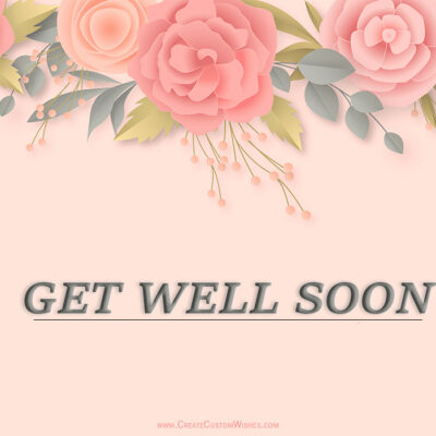 Online Get Well Soon Greetings Cards Editor Free