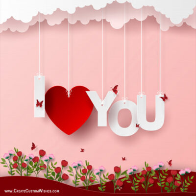 Free Customize I Love You Greetings Cards