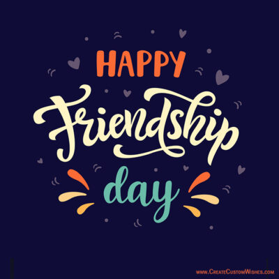 Quickly Create Your Own Beautiful Friendship Day Cards