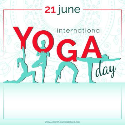 Free Customize Yoga Day Wishes Images