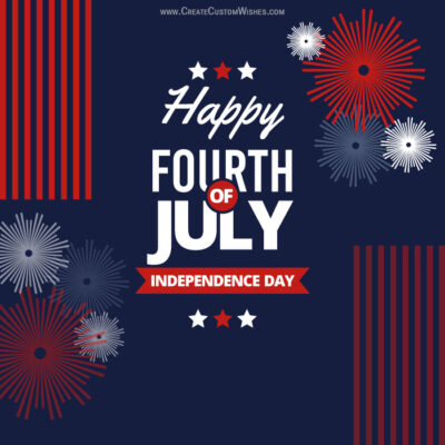 Build Your Own 4th July - Independence Day US Wishes Cards Online