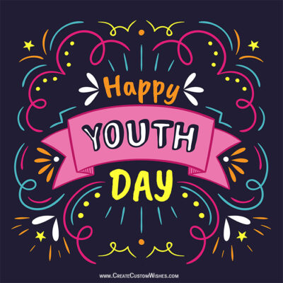 Make Custom International Youth Day Wishes cards