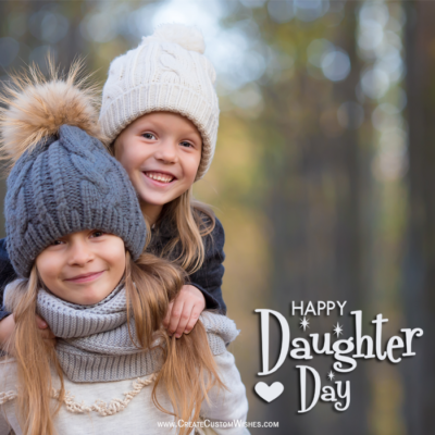 Make Custom Daughters Day Wishes Images