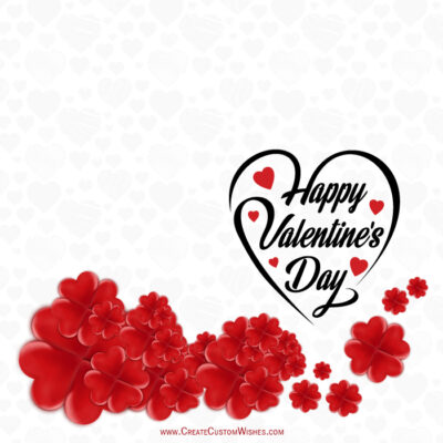 Build Your Own Valentines day Wishes Cards Online