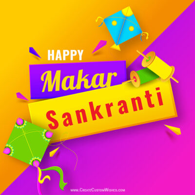 Customise Makar Sankranti Wishes Cards