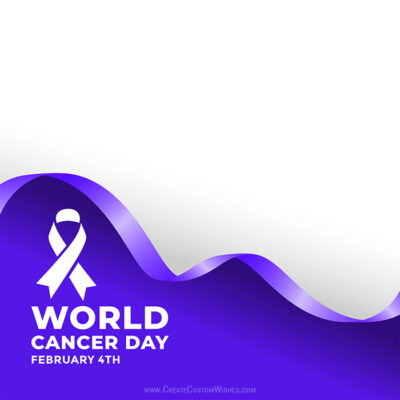 Create Custom World Cancer Day Image