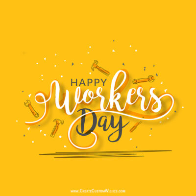 Create Workers Day Greetings Card