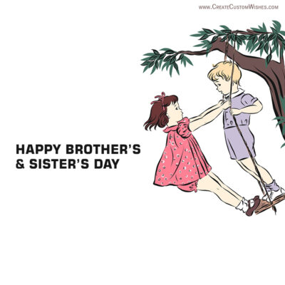 Create Brothers and Sisters Day Greeting Cards