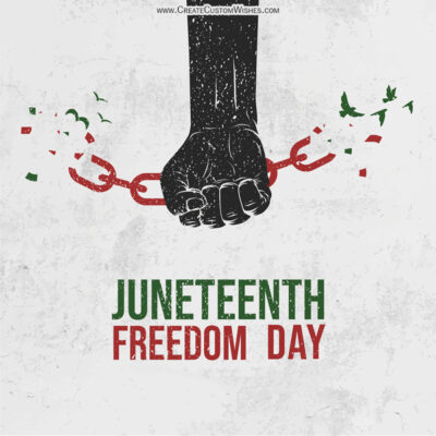 Create Juneteenth Day of Freedom Greetings