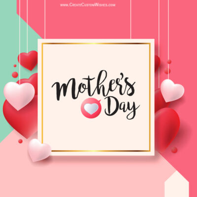 Create Mother's Day Greetings Card