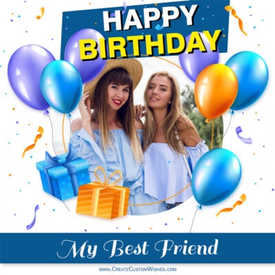 Create Birthday Wishes For Friend With Name & Photo
