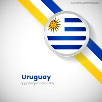 Create Uruguay Independence Day Greeting Card