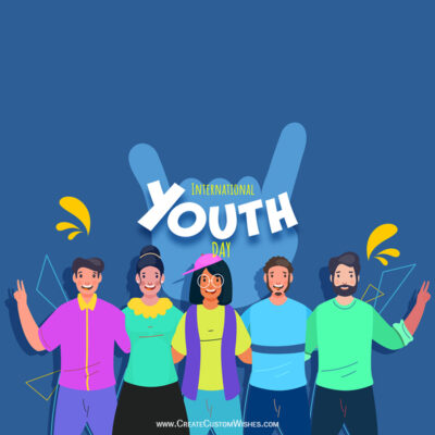International Youth Day 2021 Wishes Images, Greetings, Quotes, Messages and Status