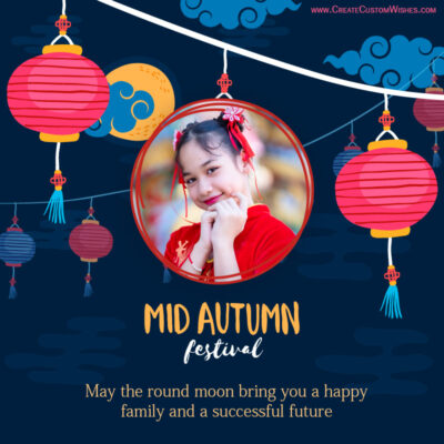 Add Photo on Mid-Autumn Festival Wishes