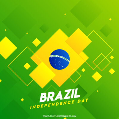 Brazil Independence Day 2021 Wishes Images, Greetings, Messages, Quotes and Status