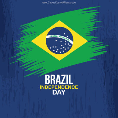 Create Brazil Independence Day Greeting Card