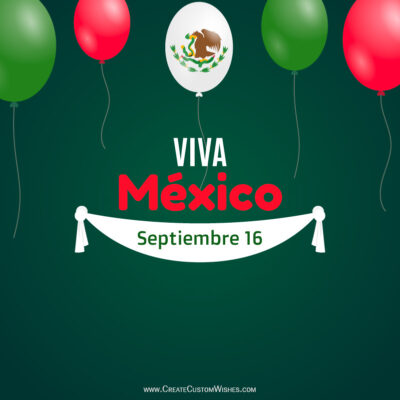 Create Viva Mexico Independence Day Greeting Card