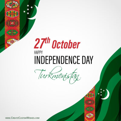 Create Turkmenistan Independence Day Wishes Online