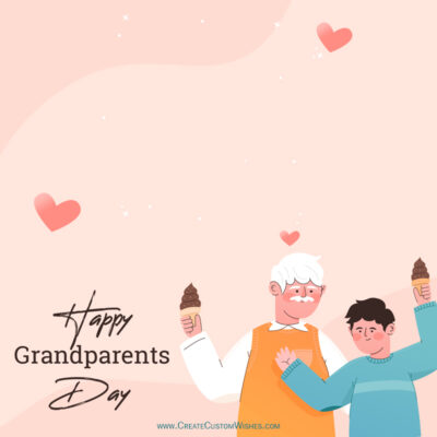 Create Customize Grandparents Day Wishes
