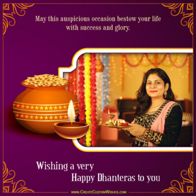 Create Dhanteras Wishes with Photo for Whatsapp Status