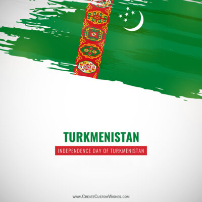Turkmenistan Independence Day 2021 Wishes Images, Greetings, Messages & Quotes