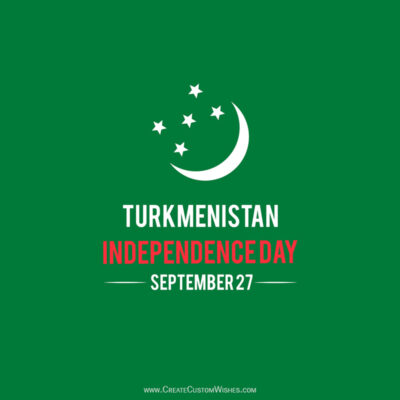 Write Name / Text / Quotes on Turkmenistan Independence Day Image