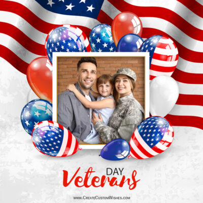 Create Veterans Day Wishes with my Photo