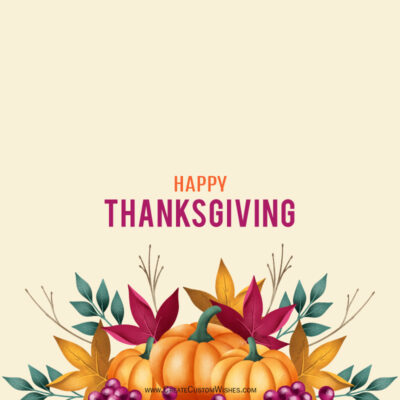 Write Quotes / Text / Name on Happy Thanksgiving Day Wishes Image